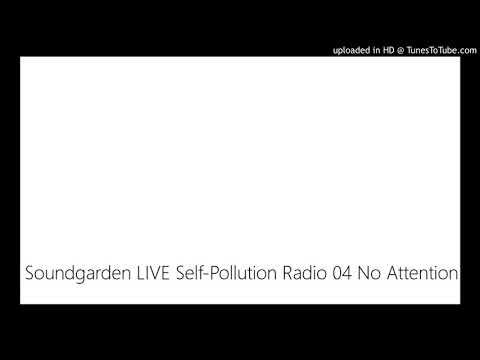 Soundgarden LIVE Self-Pollution Radio 04 No Attention