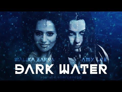 AMY LEE feat. MALIKA ZARRA - DARK WATER music video fan-made