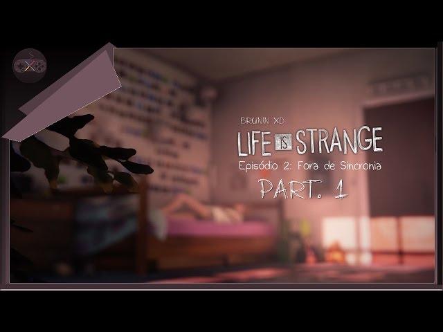 Life is strange - Ep. 02 Fora de Sincronia