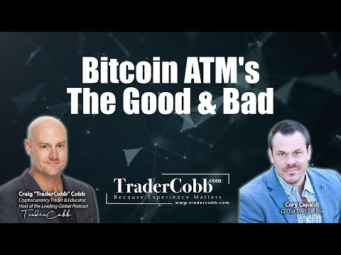 Bitcoin ATM's - The Good & Bad