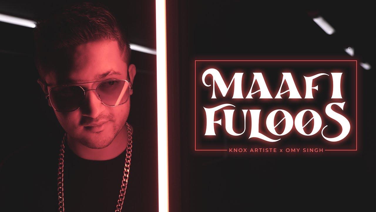 Knox Artiste - Maafi Fuloos (ft. Omy Singh) | Official Video