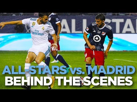 BEHIND THE SCENES | MLS All-Stars vs. Real Madrid | 08.02.17
