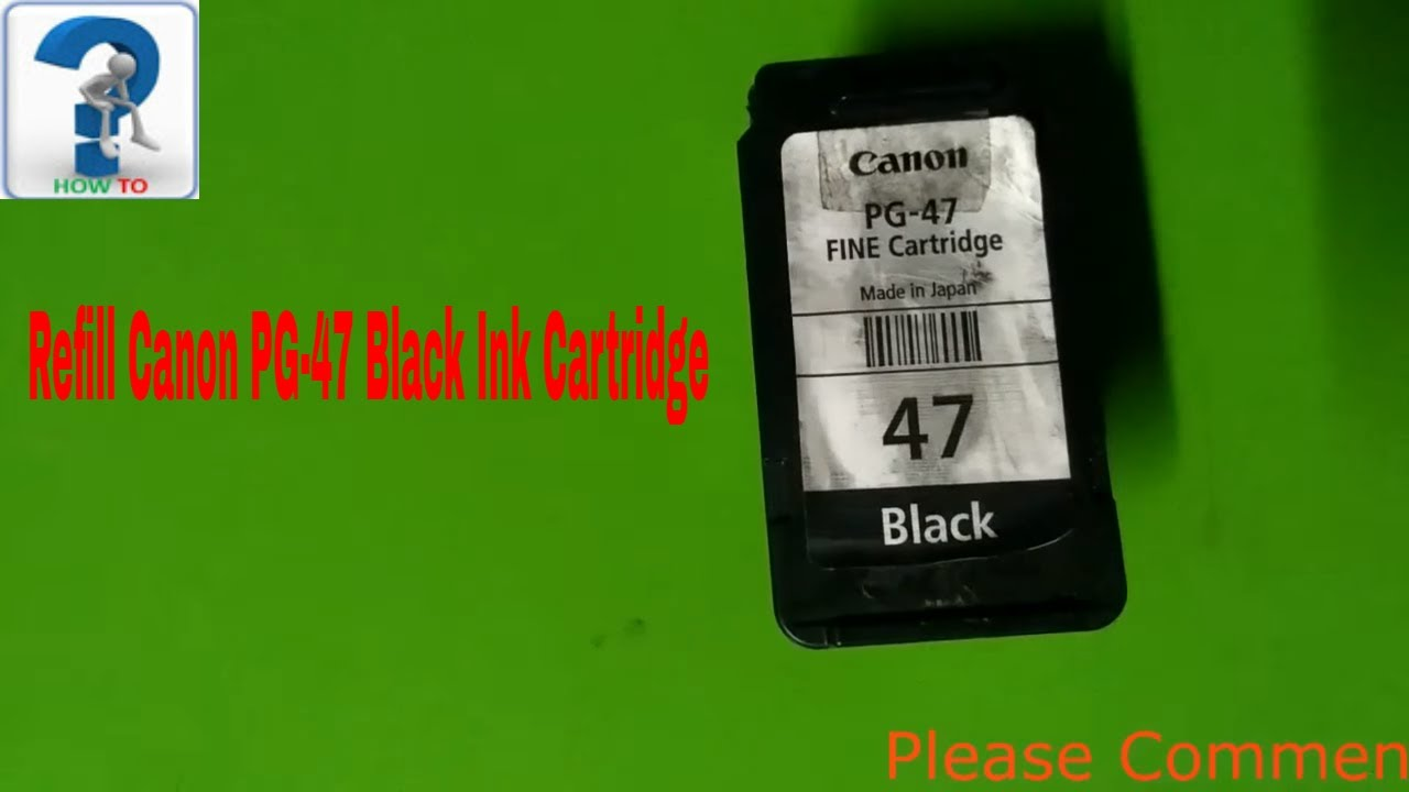 How To Refill Canon Pg 47 Black Ink Cartridge Youtube