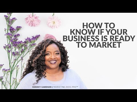 How To Know If Your Business Is Ready To Market