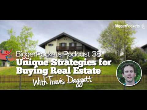 Unique Strategies for Buying Real Estate with Travis Daggett | BP Podcast 038