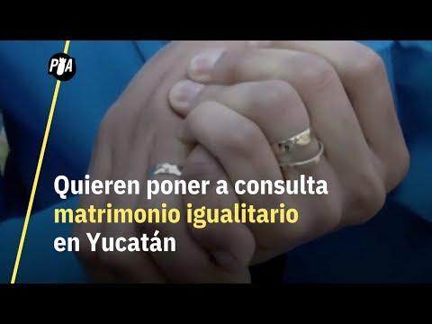 Yucatán quiere someter a consulta el matrimonio igualitario