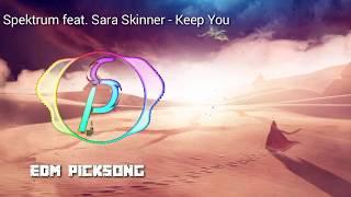 Spektrum feat. Sara Skinner - Keep You NCS New 2019