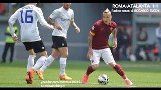 ROMA-ATALANTA 1-1 - Radiocronaca di Riccardo Cucchi (19/4/2015) da Radiouno RAI