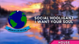 [Progressive House] - Social Hooliganz - I Want Your Soul