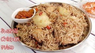 Jinsi ya kupika Pilau ya Kuchambuka ya Kuku | Swahili Chicken Pulao
