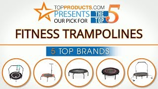 Best Fitness Trampoline Reviews 2017 – How to Choose the Best Fitness Trampoline