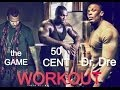 50 cent X Dr.Dre X the GAME workout