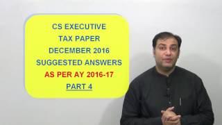 CS Executive Tax - December 2016 Paper Solution Part 4 by CA Vivek Goel