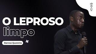Diácono Barroso // O leproso limpo! // ICCM Angola