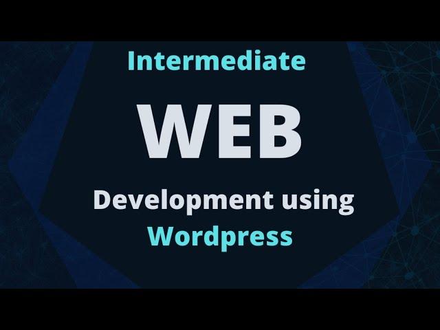 Intermediate Web Development using Wordpress