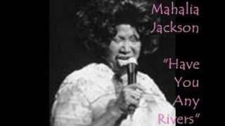 """""""Have You Any Rivers""""- Mahalia Jackson"""