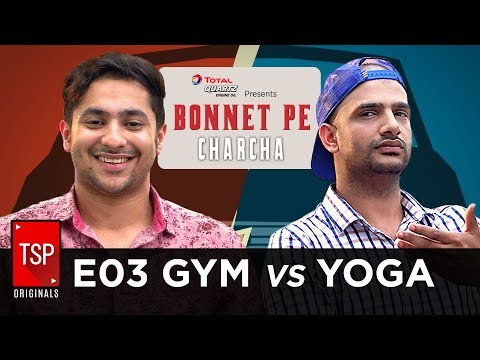 TSP's Bonnet Pe Charcha ft Harsh Beniwal | E03 - Gym vs Yoga