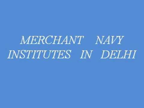 MERCHANT    NAVY INSTITUTES   IN   DELHI