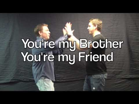Youre My Brother Youre My Friend Youtube
