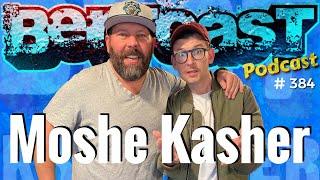 Bertcast # 384 - Moshe Kasher & ME
