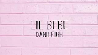 DaniLeigh   Lil Bebe Lyrics