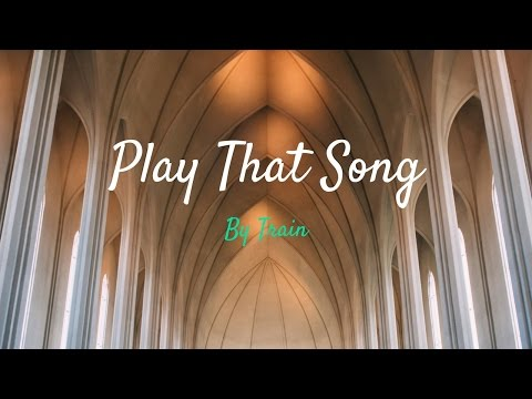 Train - Play That Song (Lyrics)