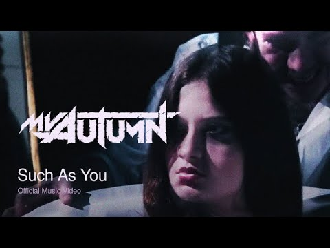 My Autumn - Such As You (Official Music Video)