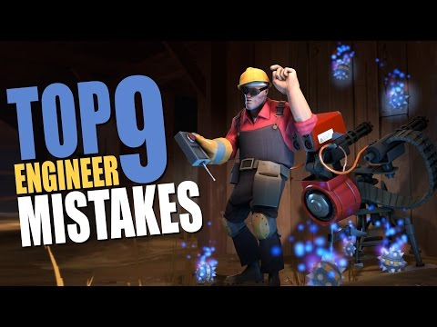 TF2 - 9 Engineer mistakes You should never do!