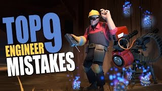 TF2 - 9 Engineer mistakes You should never make!