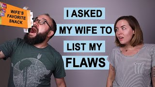 I Asked My Wife to List My Flaws
