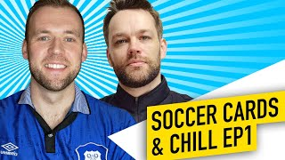 Soccer Cards & Chill Ep #1 - Why soccer cards have potential