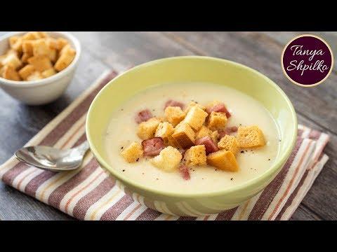 Суп-пюре из Цветной Капусты — быстро, вкусно, полезно! | Creamy Cauliflower Soup | Tanya Shpilko