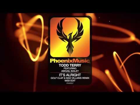 Todd Terry feat Abigail Bailey - It's Alright (Golf Clap & Mad Villains Remix) [Phoenix Music]