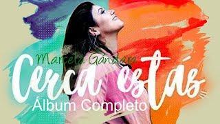 Cerca Estás - Marcela Gándara (Álbum Completo) Música Cristiana 2017 thumbnail