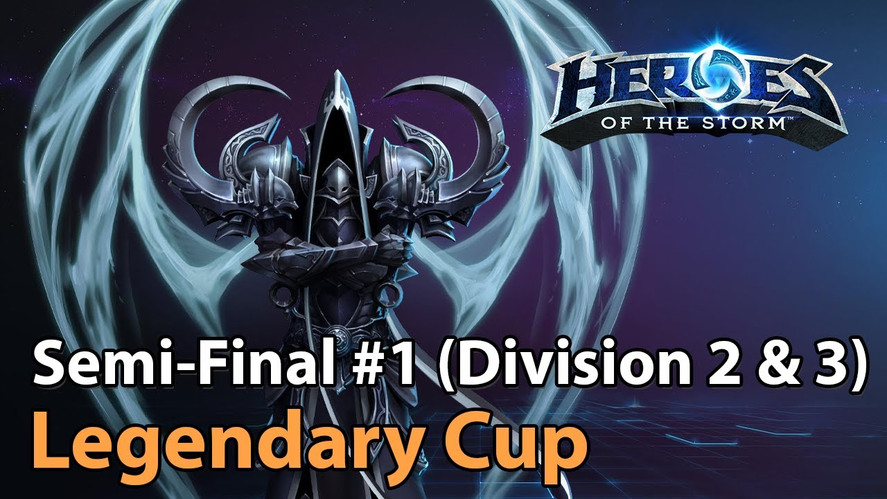 ► Semi-Final #1 - Legendary Cup (Division 2 & 3) - Heroes of the Storm Esports