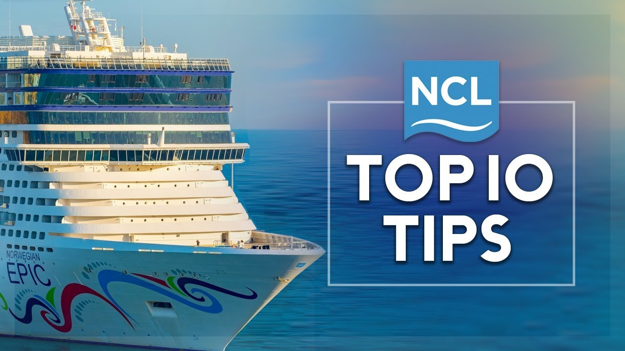 Top 10 MUST KNOW tips for Norwegian Cruise Line