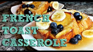 Easy French Toast Casserole Recipe  Baked French Toast Recipe  4K Cooking Video