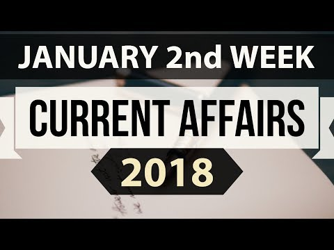 (English) January 2018 Current Affairs 2nd week part 1 - UPSC/IAS/SSC/IBPS/CDS/RBI/SBI/NDA/CLAT/KVS
