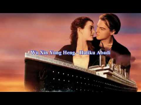 Titanic versi mandari -wo xing yong heng (hatiku abadi)