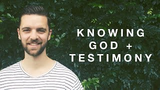 Knowing God + Testimony | Nathan Gillespie | #1