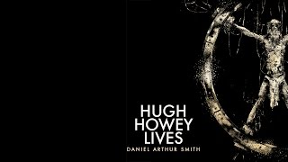 Hugh Howey Lives Trailer