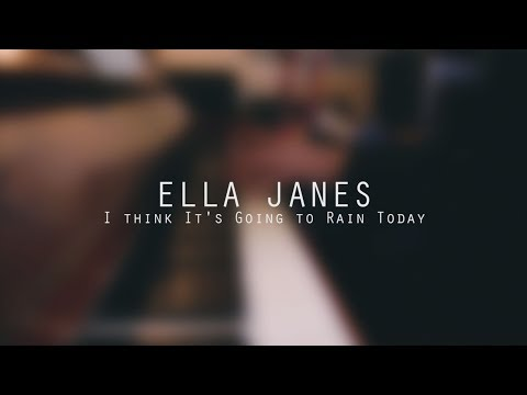 Ella Janes - I Think It's Going to Rain Today ft. Harry Sever (Randy Newman)