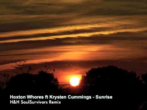 Hoxton Whores ft Krysten Cummings - Sunrise (H&H SoulSurvivors remix)