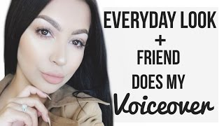 "Everyday LOOK + ""FRIEND"" does my VOICEOVER."