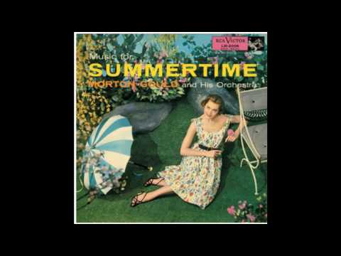 MORTON GOULD- MUSIC FOR SUMMERTIME - FULL ALBUM GMB
