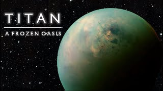 Titan - A Frozen Oasis | The Lesser Worlds