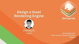 Design a Voxel Rendering Engine - iOS Conf SG 2017