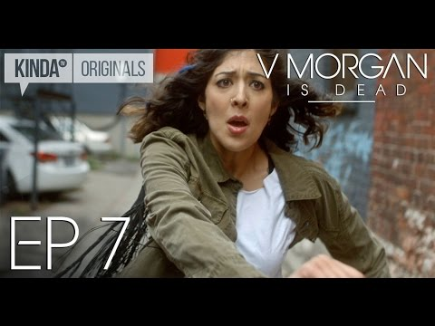 "V Morgan Is Dead | Episode 7 | ""Safety Net"""
