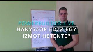 HÁNYSZOR EDDZ EGY IZMOT HETENTE? | PowerBuilder Online Szeminárium