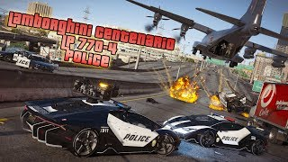Gta 5: Lamborghini Centenario Police [Cinematic Action]